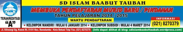 Penerimaan Murid Baru SD Islam Baabut Taubah Tahun Ajaran 2014/2015